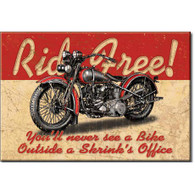 Ride Free, you'll never see a bike outside a shrink's office Magnet