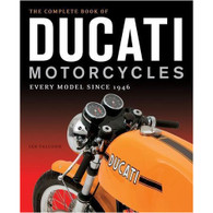 The Complete Book of Ducati Motorcycle - Every Model Since 1946