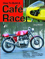 How to Build A Cafe Racer Book by Doug Mitchell