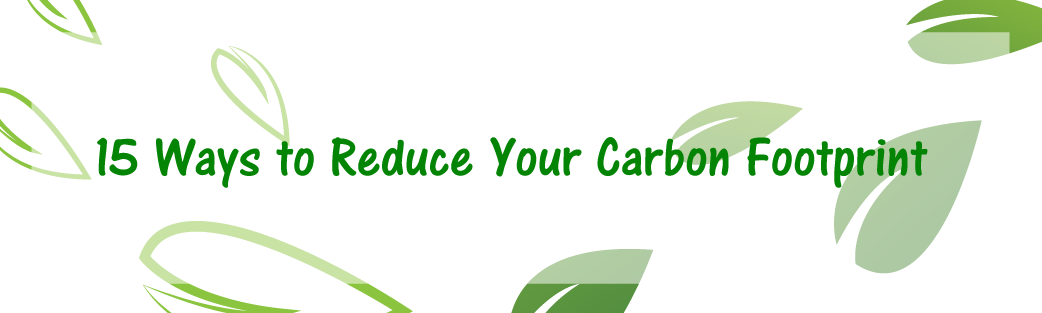 15-ways-to-reduce-your-carbon-footprint.png