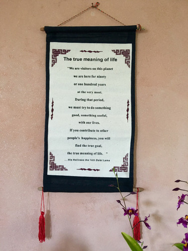 "The True Meaning of Life "" Quote Scroll By The Dalai Lama"