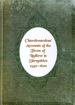 Churchwardens' Accounts of Ludlow in Shropshire 1540-1600