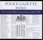 New South Wales Police Gazette Index Compendium 1866-1938