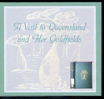 A Visit to Queensland and Her Goldfields