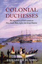 Colonial Duchesses: The Migration of Irish Women to New South Wales Before the Great Famine