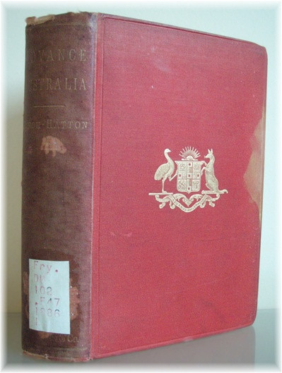 Advance Australia An Account Of Eight Years Work Wandering And Amusement In Queensland New South Wales Victoria