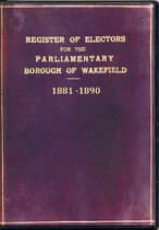 Register of Electors for the Parliamentary Borough of Wakefield, Yorkshire 1881-1890