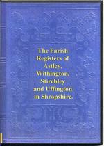 Shropshire Parish Registers: Astley, Withington, Stirchley and Uffington 1695-1812