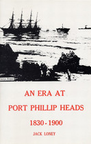 An Era at Port Phillip Heads 1830-1900