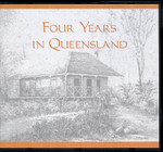 Four Years in Queensland