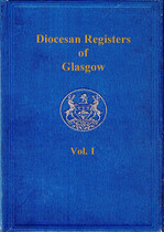 Lanarkshire Parish Registers: Glasgow Diocesan Registers Vol. 1 1499-1570