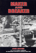 Maker and Breaker: 2/1 and 2/14 Field Company Engineer Officer 1939-1945
