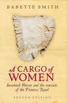 A Cargo of Women: Susannah Watson and the Convicts of the 'Princess Royal'