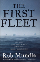 The First Fleet: 11 Ships, 1420 Souls, 17,000 Nautical Miles, 252 Days at Sea