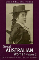 Great Australian Women Volume II: From Pioneering Days to the Present