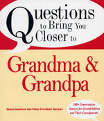 Questions to Bring You Closer to Grandpa and Grandma