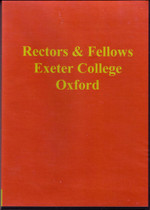 Exeter College, Oxford 1318-1876: Rectors and Fellows