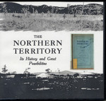 The Northern Territory: Its History and Great Possibilities