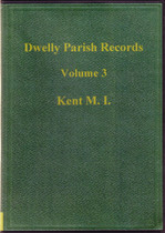 Dwelly's Parish Records Volume 3: Kent Monumental Inscriptions