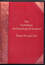Yorkshire Archaeological Journal Parts 93 and 114
