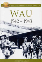 Australian Army Campaign Series No. 6: Wau 1942-1943