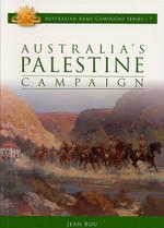 Australian Army Campaign Series No. 7: Australia's Palestine Campaign