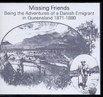 Missing Friends: Being the Adventures of a Danish Emigrant in Queensland 1871-1880