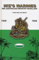 Ike's Marines: 36th Australian Infantry Battalion 1939-1945