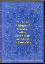 Shropshire Parish Registers: Hughley, Willey, Neen Sollars and Milson 1665-1812