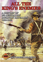 All the King's Enemies: A History of the 2/5th Australian Infantry Battalion 1939-1945