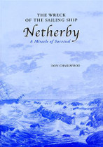 The Wreck of the Sailing Ship 'Netherby': A Miracle of Survival