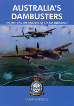 Australia's Dambusters: The Men and the Missions of 617 RAF Squadron