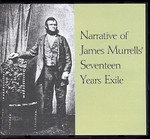 Narrative of James Murrells' Seventeen Years Exile