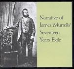 Narrative of James Murrells' Seventeen Years Exile