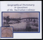 Geographical Dictionary or Gazetteer of the Australian Colonies 1848