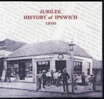 Jubilee History of Ipswich 1910