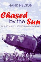 Chased by the Sun: The Australians in Bomber Command in WWII