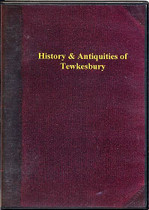 History and Antiquities of Tewkesbury from the Earliest Periods to the Present Time