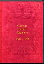 North Wales Parish Registers: Conway (Conwy) 1541-1793
