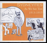 Sydneyites As We See 'Em 1913-1915