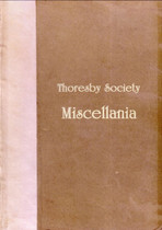 The Publications of the Thoresby Society Volume XI: Miscellania