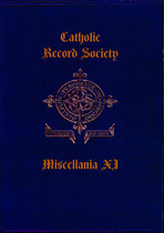 Catholic Record Society Miscellanea Volume XI