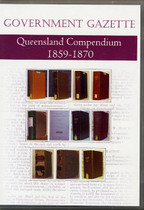 Queensland Government Gazette Compendium 1859-1870