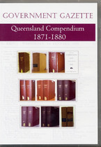 Queensland Government Gazette Compendium 1871-1880