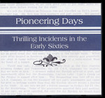 Pioneering Days: Thrilling Incidents in the Early Sixties