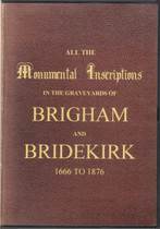 Cumberland Monumental Inscriptions: Brigham and Bridekirk 1666-1876