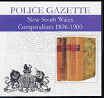 New South Wales Police Gazette Compendium 1896-1900
