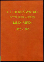 A Short History of the Black Watch (Royal Highlanders) 42nd, 73rd 1725-1907