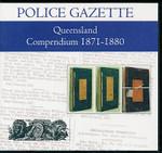 Queensland Police Gazette Compendium 1871-1880