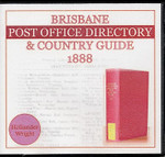 Brisbane Post Office Directory and Country Guide 1888 (Hollander and Wright)